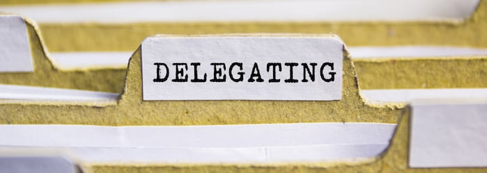 Do You Delegate? Here's Why You Should!